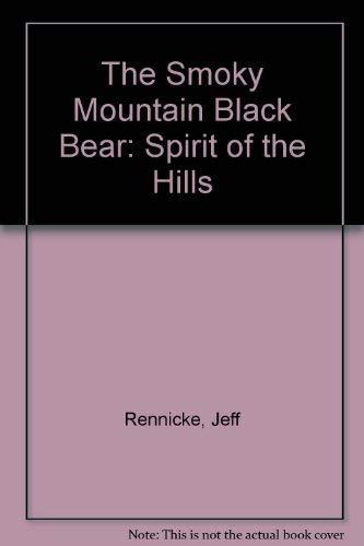 9780937207048: The Smoky Mountain Black Bear : Spirit of the Hills