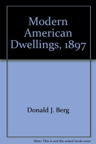 Modern American Dwellings, 1897: Berg, Donald J.
