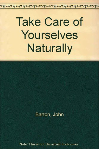 9780937216170: Take Care of Yourselves Naturally
