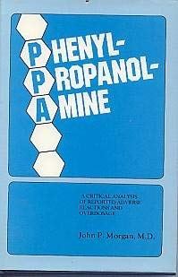 9780937218006: Phenylpropanolamine: A Critical Analysis of Reported Adverse Reactions and Overdosage
