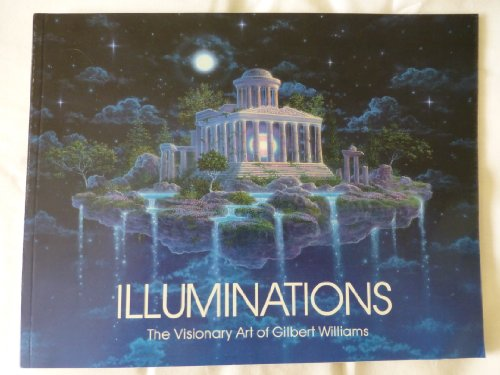 9780937223017: Illuminations: The Visionary Art of Gilbert Williams