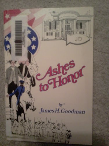 Ashes To Honor: Goodman, James H