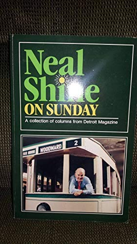 9780937247037: Neal Shine on Sunday: A collection of columns from Detroit magazine