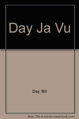 Day-ja Vu: Day, Bill