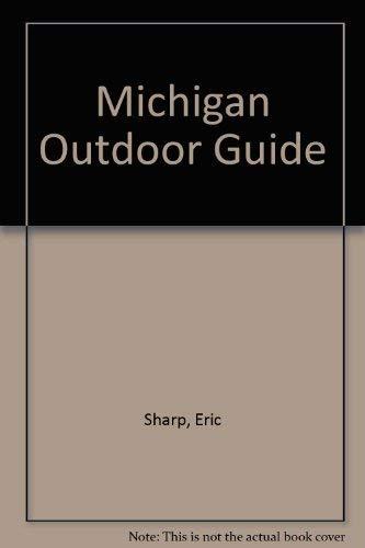 Michigan Outdoor Guide: Sharp, Eric