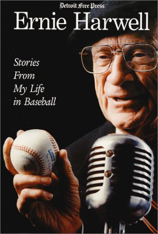 9780937247358: Ernie Harwell : Stories From My Life in Baseball (Honoring a Detroit Legend)