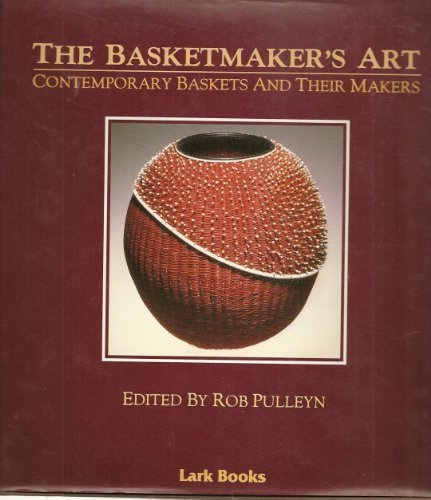 The Basketmaker's Art: Contemporary Baskets and Their Makers