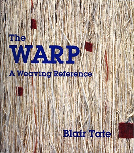 9780937274330: The Warp: A Weaving Reference