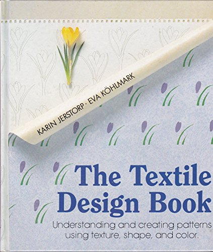 9780937274446: The Textile Design Book: Understanding and Creating Patterns Using Texture, Shape, and Color (English and Swedish Edition)