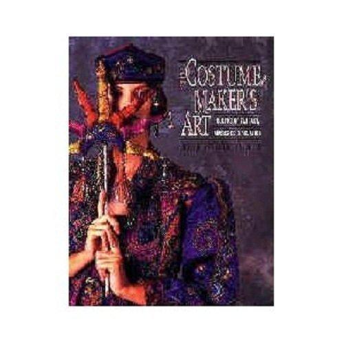 The Costumemaker's Art: Cloaks of Fantasy, Masks of Revelation