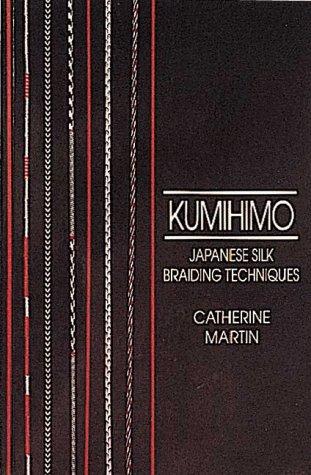 9780937274590: Kumihimo: Japanese Silk Braiding Techniques (Basic Marudai Braids)