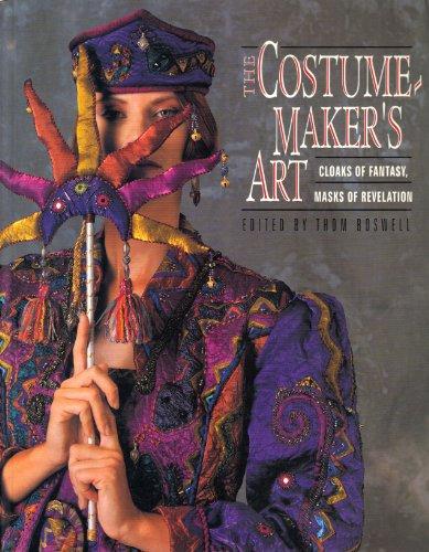 The Costume-Maker's Art: Cloaks of Fantasy, Masks: Boswell, Thom