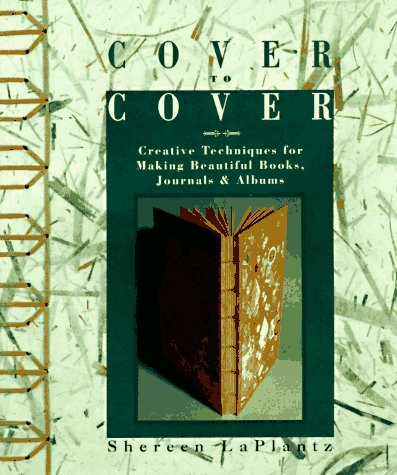 9780937274811: Cover to Cover: Creative Techniques for Making Beautiful Books, Journals & Albums