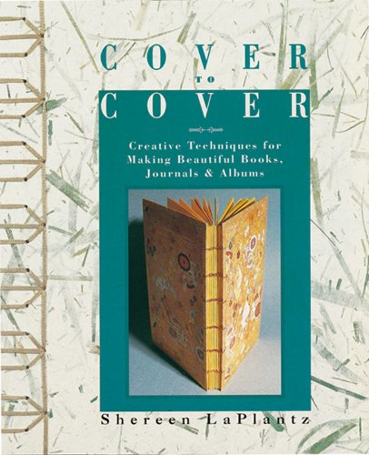Cover To Cover: Creative Techniques For Making: LaPlantz, Shereen