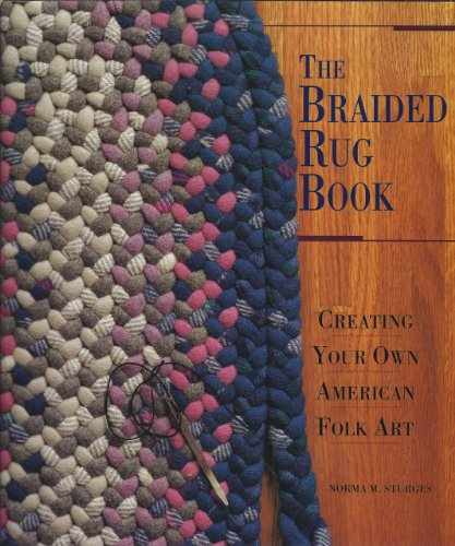 9780937274910: The Braided Rug Book: Creating Your Own American Folk Art