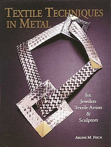 9780937274934: Textile Techniques in Metal: For Jewelers Textile Artists & Sculptors
