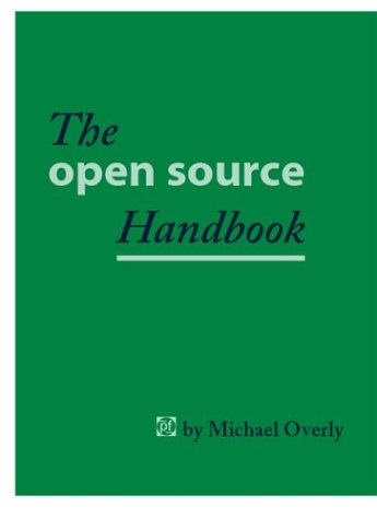 The Open Source Handbook: Overly, Michael