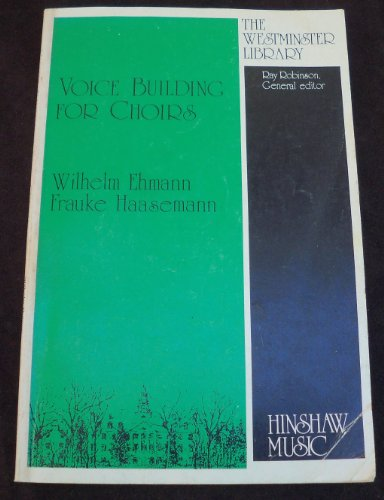 9780937276020: Voice Building for Choirs (The Westminster Library)