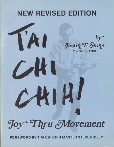 T'Ai Chi Chih!: Joy Thru Movement: Stone, Justin F.