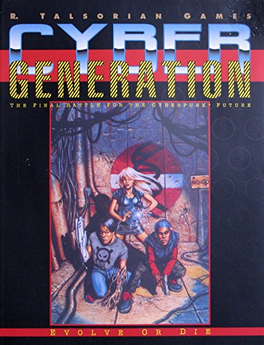 Cyber Generation: The Final battle for the Cyberpunk Future (Evolve or Die): Pondsmith, Mike