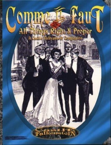 Comme Il Faut: All Things Right & Proper (Castle Falkenstein): Mike Pondsmith