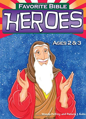 9780937282229: Favorite Bible Heroes -- Ages 2-3