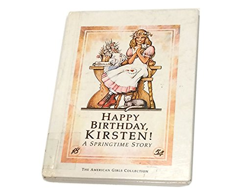 9780937295328: Happy birthday, Kirsten!: A springtime story (American girls collection)