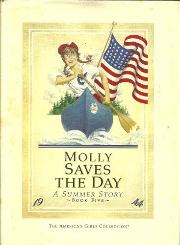 9780937295427: Molly saves the day: A summer story (The American girls collection)