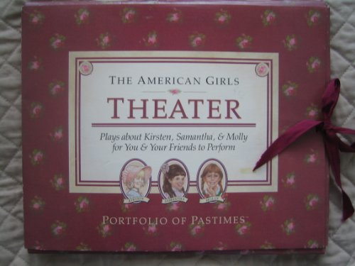 Theater: Plays About Kirsten, Samantha, and Molly for You and Your Friends to Perform (American ...