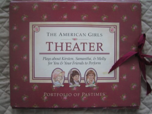 Theater: Plays About Kirsten, Samantha, and Molly for You and Your Friends to Perform (American Girl Collection) (0937295582) by American Girl Library; Valerie Tripp; Jeanne Thieme