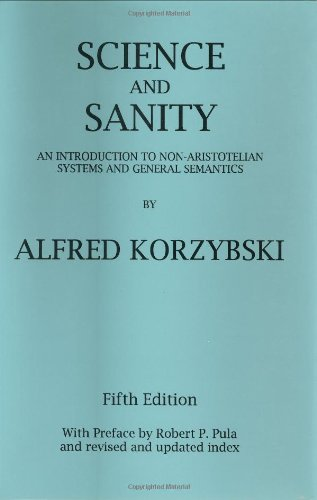 9780937298015: Science and Sanity: An Introduction to Non-Aristotelian Systems and General Semantics