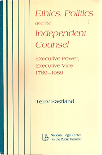 9780937299159: Ethics, Politics, and the Independent Counsel