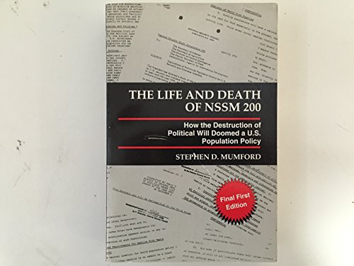 9780937307052: The Life and Death of NSSM 200: How the Destruction of Political Will Doomed a U. S. Population Policy