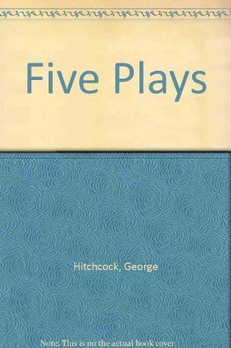 Five Plays: Hitchcock, George