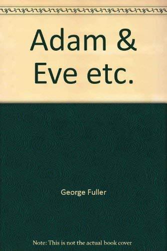 Adam and Eve, etc.: Fuller, George; Simon, Marjorie