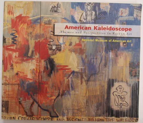 American Kaleidoscope: Themes and Perspectives in Recent: Jacquelyn Days Serwer