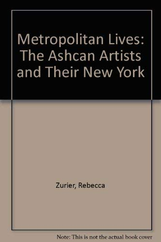 9780937311271: Metropolitan Lives: The Ashcan Artists and Their New York