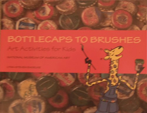 9780937311288: Bottle Caps to Brushes: Art Activities for Kids