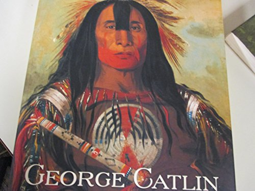 9780937311547: George Catlin and His Indian Gallery