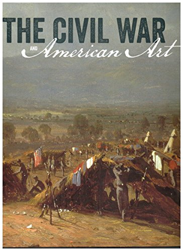 9780937311981: The Civil War and American Art