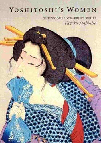 9780937321003: Yoshitoshi's Women: The Woodblock Print Series Fuzoku Sanjuniso