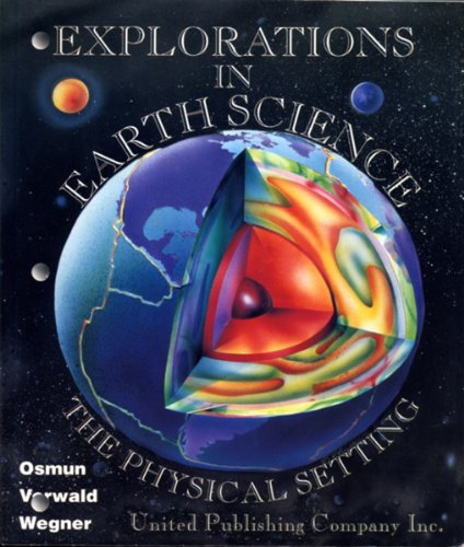 Explorations in Earth Science: The Physical Setting: Richard Osmun