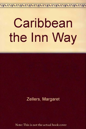 Caribbean the Inn Way: Zellers, Margaret