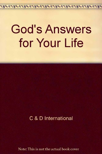 God's Answers for Your Life: C & D