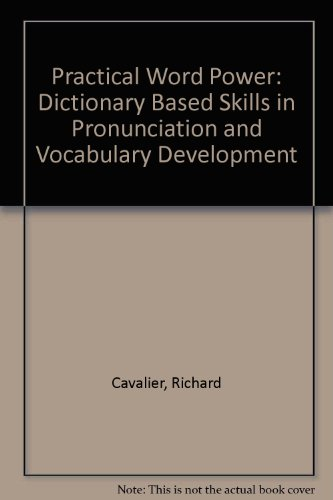 Practical Word Power: Dictionary Based Skills in Pronunciation and Vocabulary Development: Cavalier...