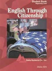 English Through Citizenship: Beginning Level, Student Book: Kirn, Elaine