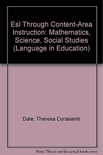 9780937354728: Esl Through Content-Area Instruction: Mathematics, Science, Social Studies (Language in Education)
