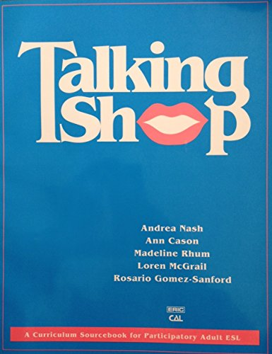 9780937354780: Talking Shop: A Curriculum Sourcebook for Participatory Adult ESL (Language in Education)