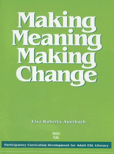9780937354797: Making Meaning Making Change: Guide to Participatory Curriculum Development for Adult Esl Literacy (Language in Education)