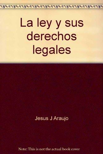 9780937359488: La ley y sus derechos legales [Paperback] by Jesus J Araujo